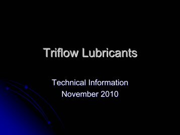 Triflow Lubricants