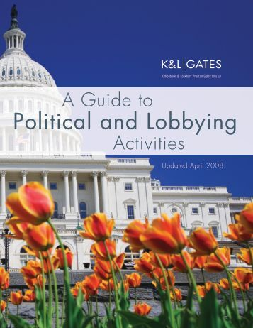 A Guide to Political and Lobbying Activities - K&L Gates