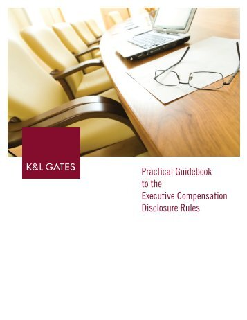 K&L Gates Practical Guidebook to the Executive Compensation ...