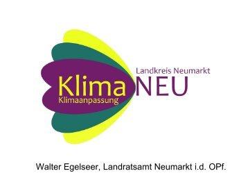 Walter Egelseer, Landratsamt Neumarkt i.d. OPf. - KlimaMORO