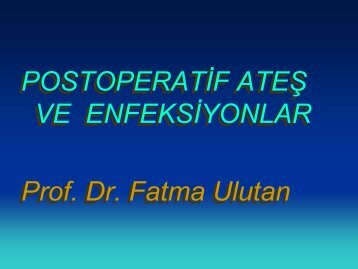 POSTOPERATİF ATEŞ VE ENFEKSİYONLAR Prof. Dr ... - Klimik