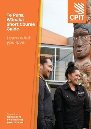 Te Puna Wānaka Short Course Guide Learn what you love