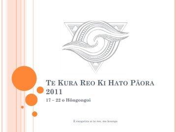 TE KURA REO KI HATO PĀORA 2011 17 – 22 o Hōngongoi