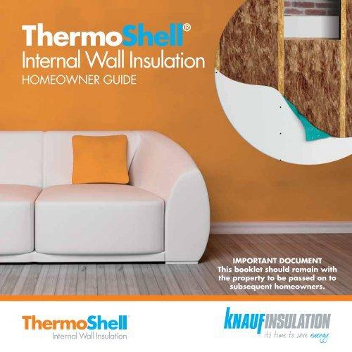 ThermoShell IWI Homeowner Guide - Knauf Insulation