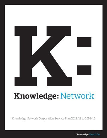 Knowledge Network Corporation Service Plan 2012/13 to 2014/15