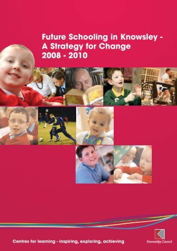 Future Schooling in Knowsley - A Strategy for ... - Knowsley Council