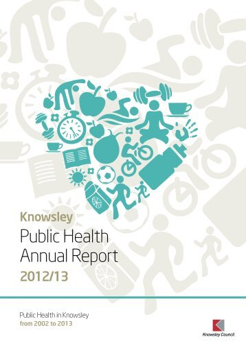 Public Health Annual Report 2012-2013 (PDF) - Knowsley Council