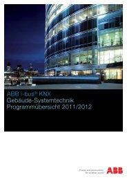 ABB i-bus® KNX Gebäude-Systemtechnik Programmübersicht 2011 ...