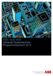 ABB i-bus® KNX Gebäude-Systemtechnik Programmübersicht 2013