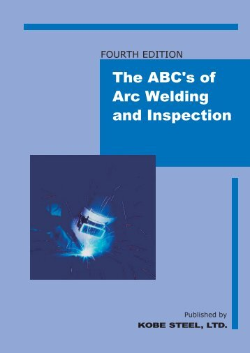 The ABC's of Arc Welding and Inspection
