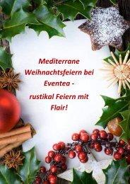 Mediterrane Weihnachtsfeiern bei Eventea - rustikal Feiern mit Flair!