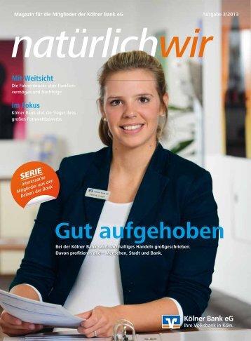 """""""natürlich wir"""" - Ausgabe 3/2013 - Kölner Bank eG"""