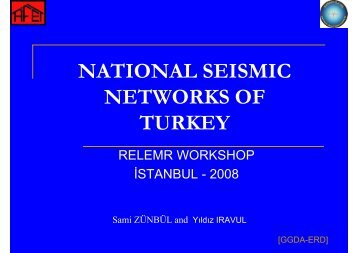 NATIONAL SEISMIC NETWORKS OF TURKEY