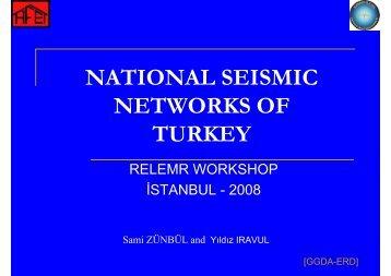 NATIONAL SEISMIC NETWORKS OF TURKEY