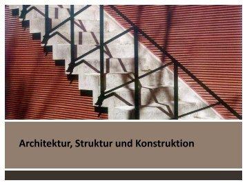 Architektur, Struktur und Konstruktion