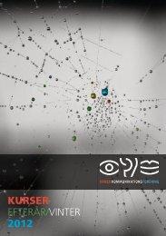 KURSER EFTERÅR/VINTER 2012 - Dansk Kommunikationsforening