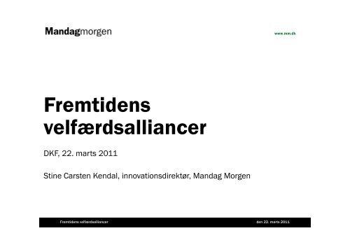 (Microsoft PowerPoint - Stine_Mandagmorgen_Fremtidens velf ...