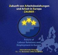 Zukunft von Arbeitsbeziehungen und Arbeit in Europa - ZAUBER -