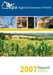 Raporti vjetor 2007 i KPA-së - Kosovo Property Agency