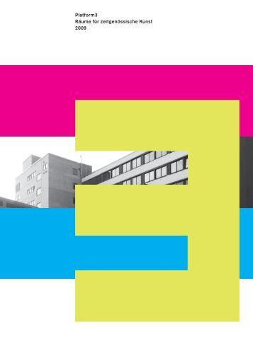 PLATFORM3 - Räume für zeitgenössische Kunst - 2009