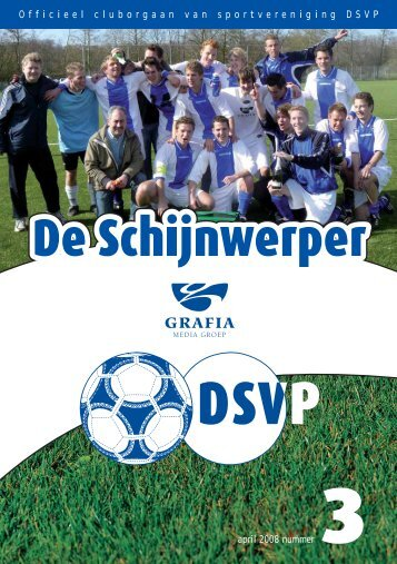 1 Officieel cluborgaan van sportvereniging DSVP april 2008 nummer