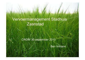 Vervoermanagement Stadhuis Zaanstad - Crow