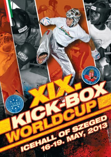 XIX. KICK-BOX WORLDCUP 16-19. May 2013, SZEGED - Kickboxing
