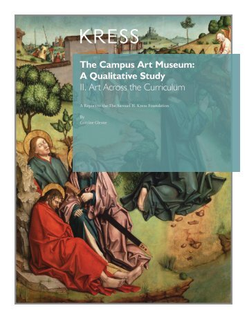 A Qualitative Study II. Art Across the Curriculum - Samuel H. Kress ...