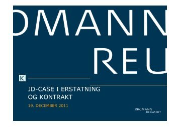 JD-CASE I ERSTATNING OG KONTRAKT - Kromann Reumert
