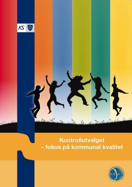 Kontrollutvalget - fokus på kommunal kvalitet - NKRF
