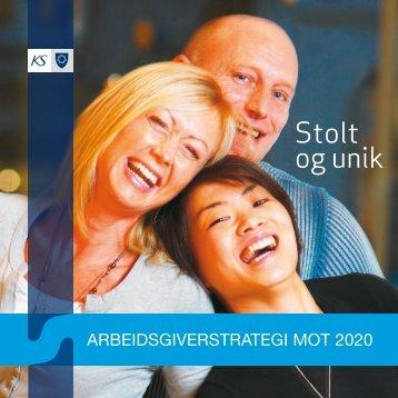 Stolt og unik - Arbeidsgiverstrategi 2020 - KS
