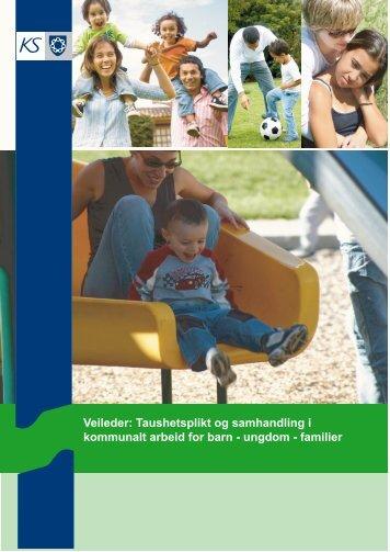 Taushetsplikt og samhandling i kommunalt arbeid for barn ... - KS