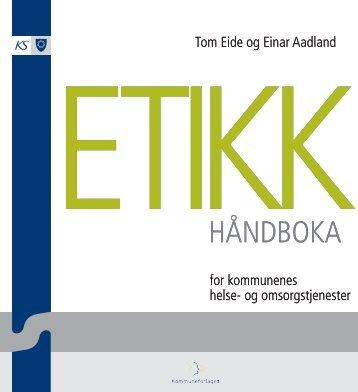 Etikkhåndboka - for kommunenes helse- og omsorgstjenester - KS