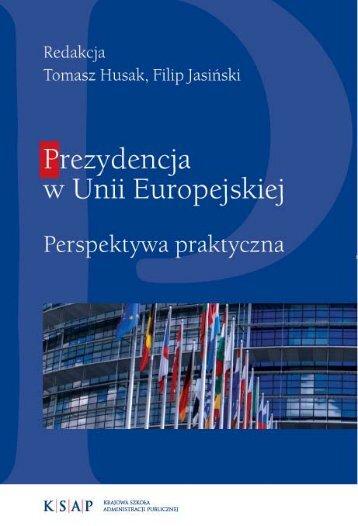 Prezydencja w Unii Europejskiej. Perspektywa praktyczna