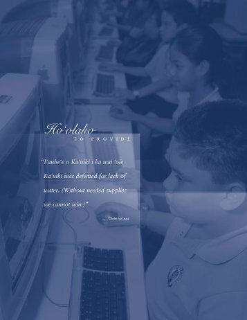 Ho`olako -To Provide - Kamehameha Schools