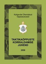 Taktikaõppuste korraldamise juhend-2009 - Kaitseväe Ühendatud ...