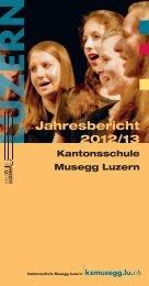 Jahresbericht Schuljahr 2012/13 - KS Musegg Luzern