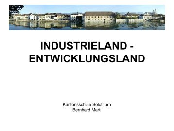 Industriestaat - Entwicklungsland - Kantonsschule Solothurn