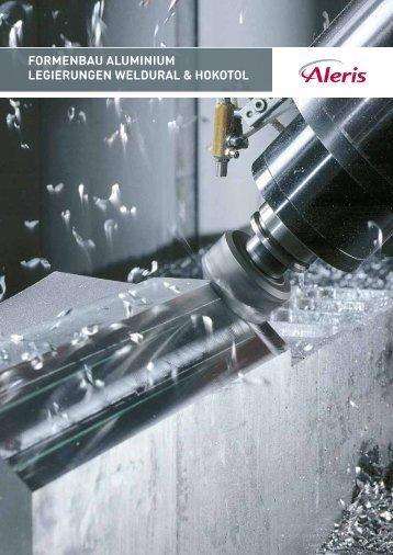 formenbau aluminium legierungen Weldural & Hokotol - Aleris