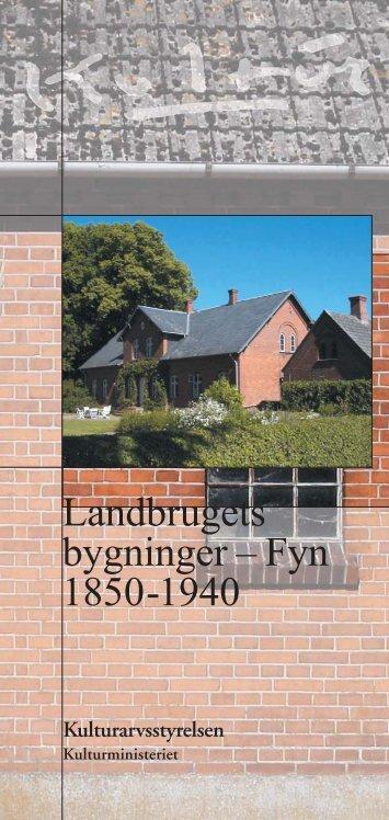 Landbrugets bygninger - Fyn 1850-1940 (folder i PDF - Kulturstyrelsen