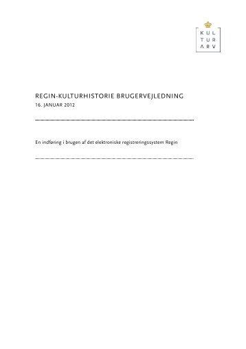 Regin-kulturhistorie brugervejledning – januar 2012 - Kulturstyrelsen