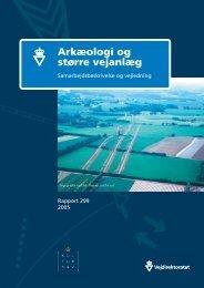 Arkæologi og større vejanlæg.indd - Kulturstyrelsen