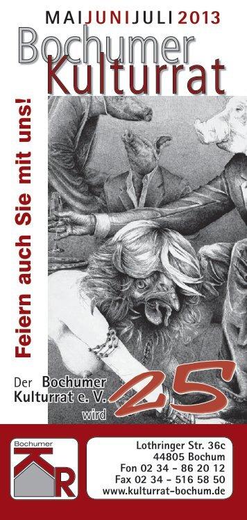 Mai, Juni, Juli 2013 - Bochumer Kulturrat eV