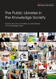The Public Libraries in the Knowledge Society - Kulturstyrelsen
