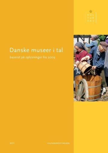 Danske museer i tal. Baseret på oplysninger fra 2009. - Kulturstyrelsen