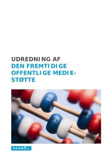 UDREDNING AF DEN FREMTIDIGE OFFENTLIGE MEDIE- STØTTE