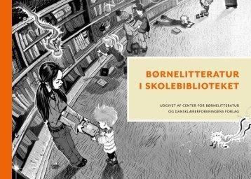Børnelitteratur i skoleBiBlioteket - Kulturstyrelsen
