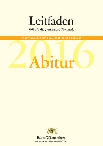 Leitfaden Abitur 2016 - Zum Kultusportal