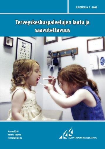 Terveyskeskuspalvelujen laatu ja saavutettavuus