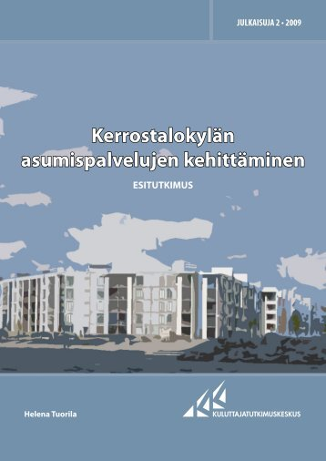 Kerrostalokylän asumispalvelujen kehittäminen – Esitutkimus (pdf).